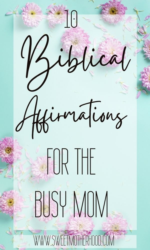 biblical affirmations for the busy mom