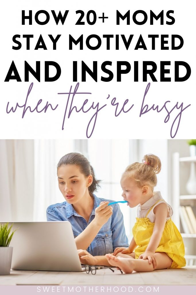busy moms staying motivated and inspired